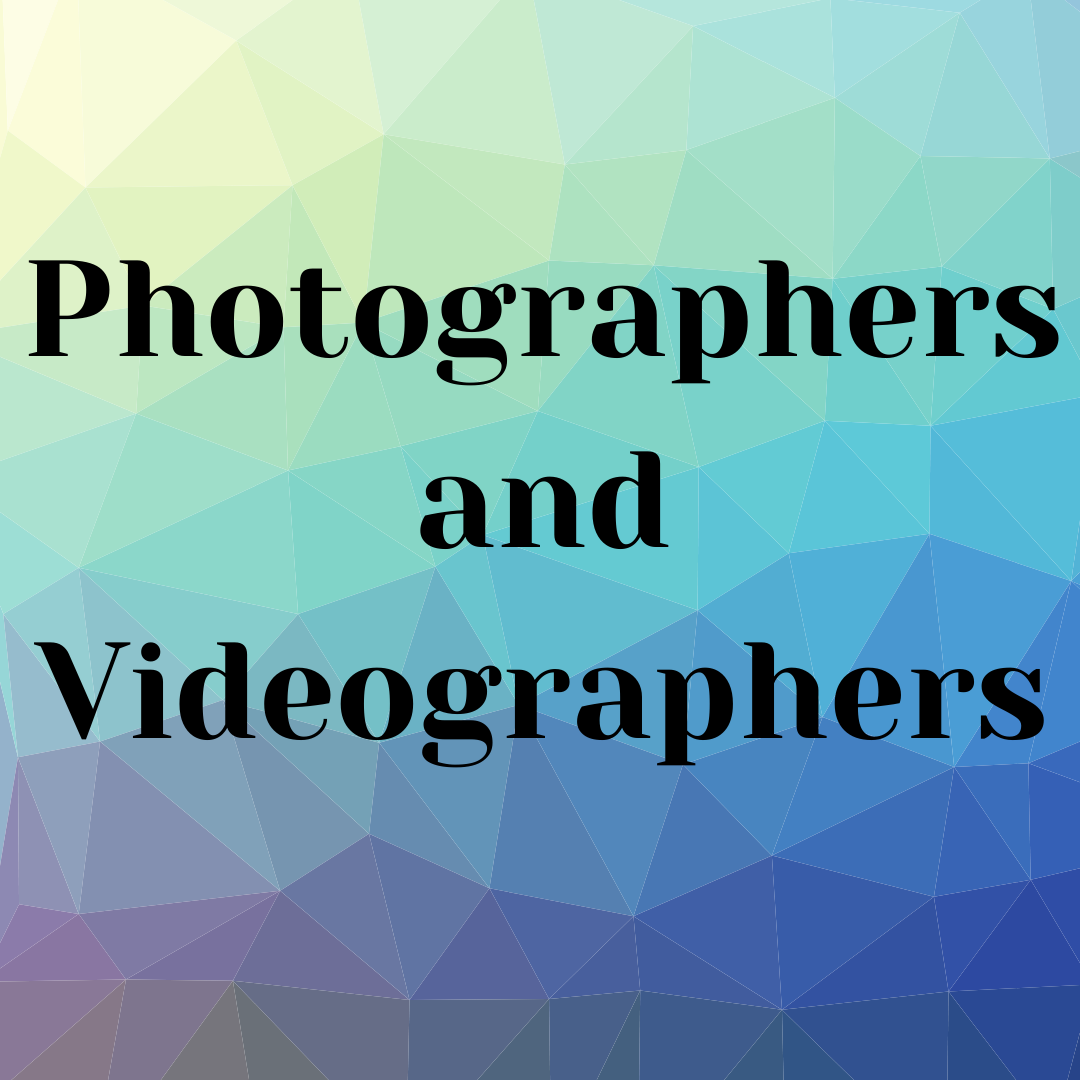 Photographers and Videographers