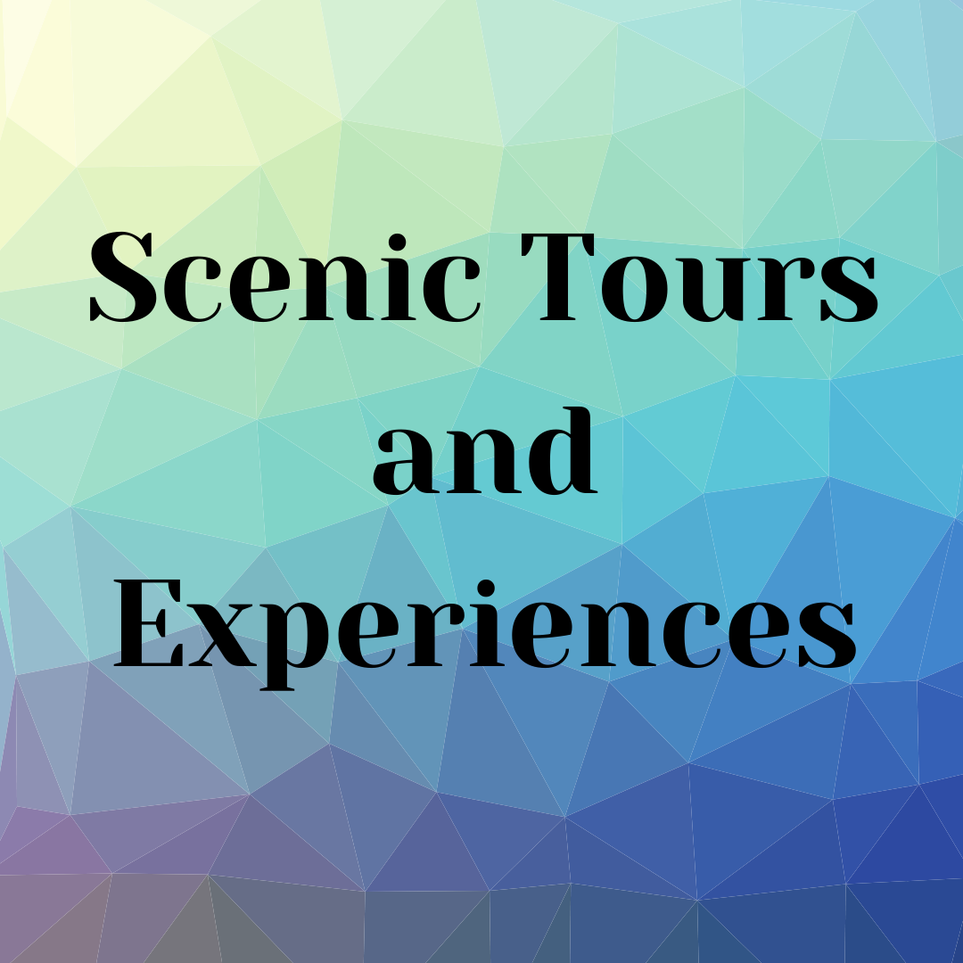 Scenic Tours and Experiences